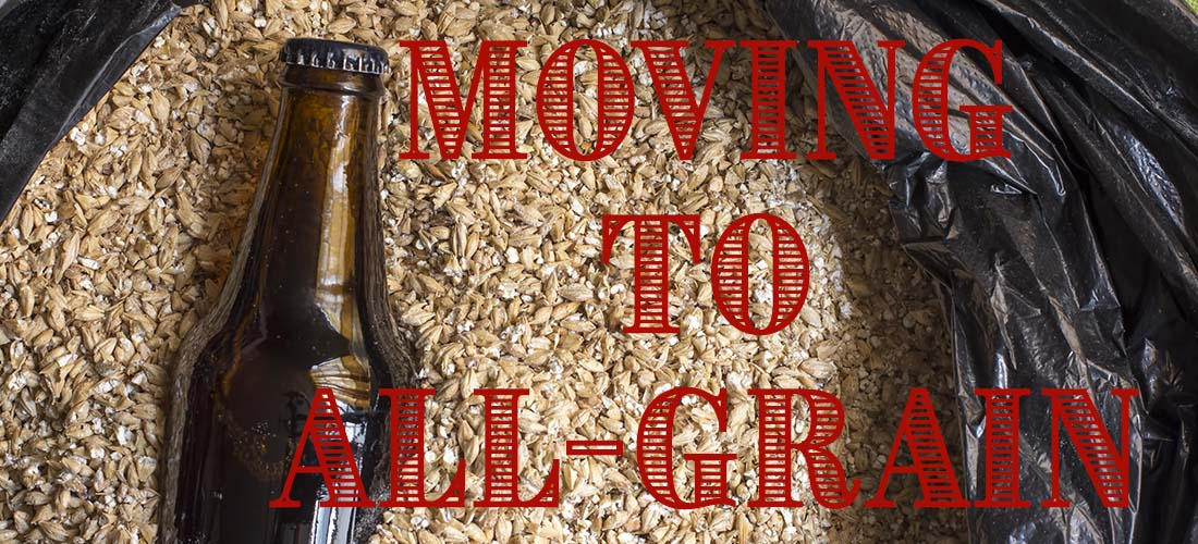 Moving From Extract Brewing to All Grain Brewing