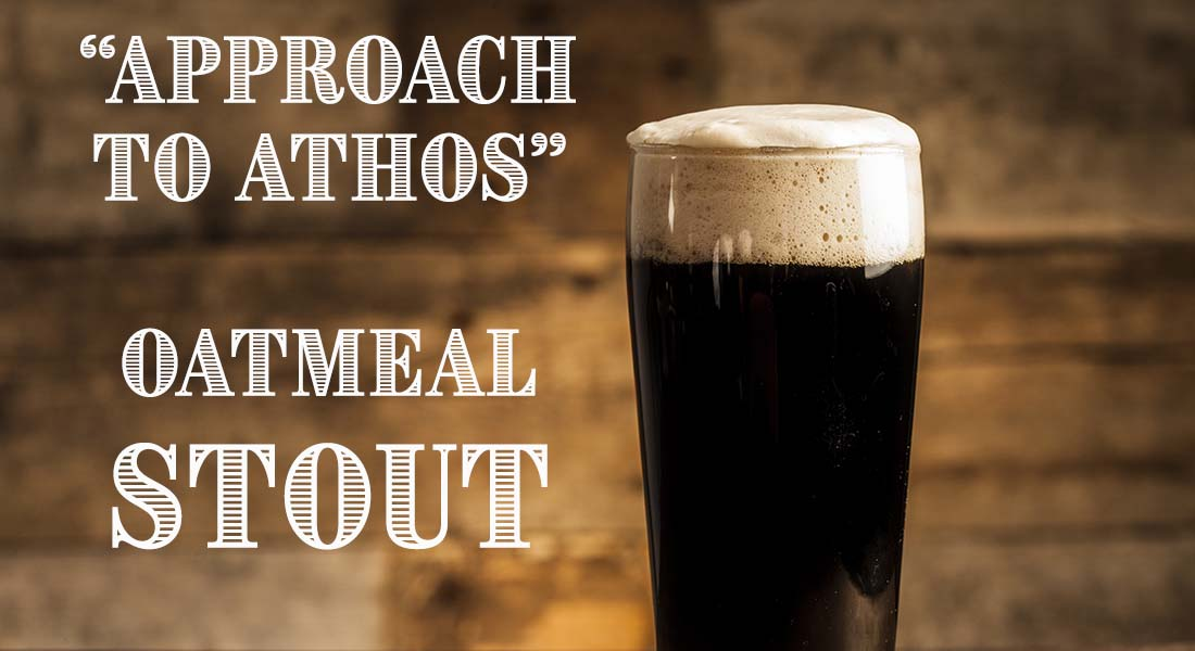 Approach To Athos Oatmeal Stout Recipe