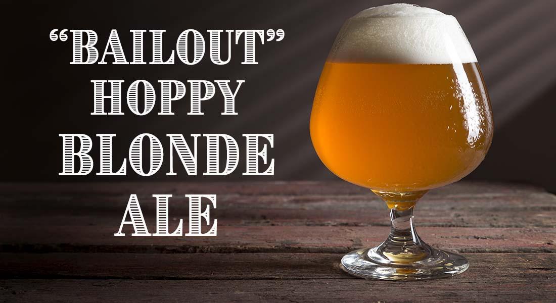 Bailout Hoppy American Blonde Ale Recipe