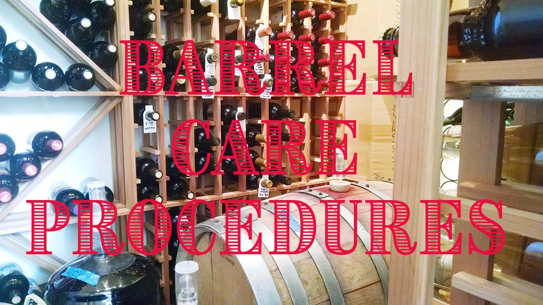Wine Barrel Care Procedures and Instructions
