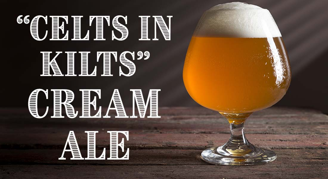 Celts In Kilts Cream Ale Recipe