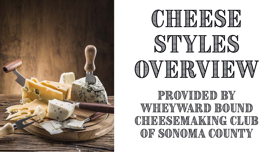 Cheese Styles Overview by Wheyward Bound Cheesemaking Club