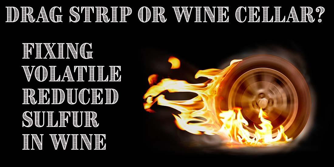 Fixing Volatile Reduced Sulfur in Wine
