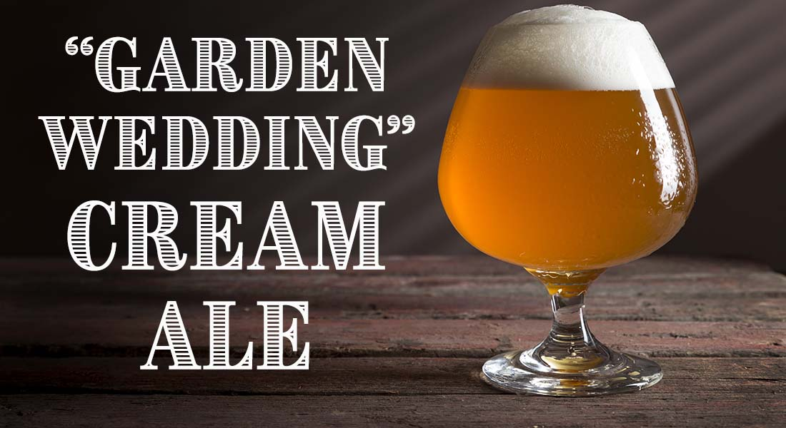 Garden Wedding Cream Ale Recipe