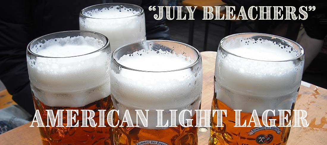 July Bleachers American Light Lager Recipe