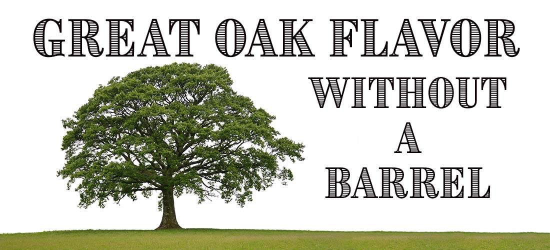 Great Oak Flavor Without A Barrel