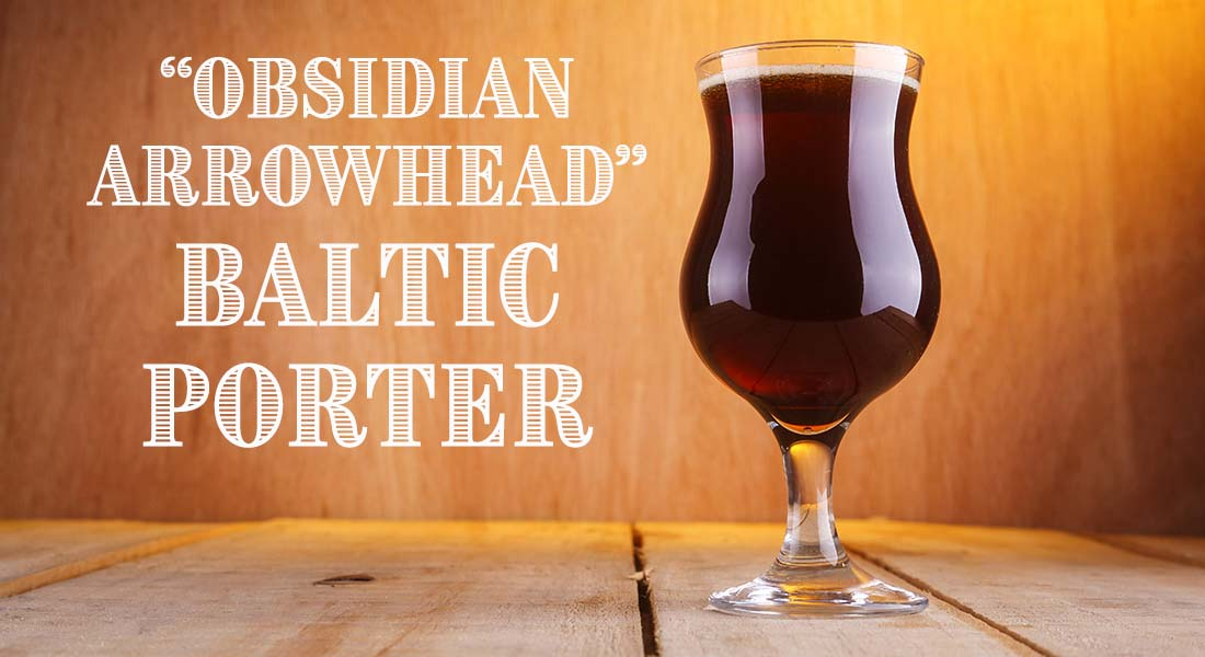 Obsidian Arrowhead Baltic Porter Recipe