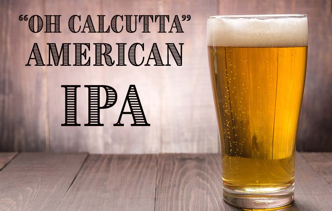 Oh Calcutta American IPA India Pale Ale Recipe