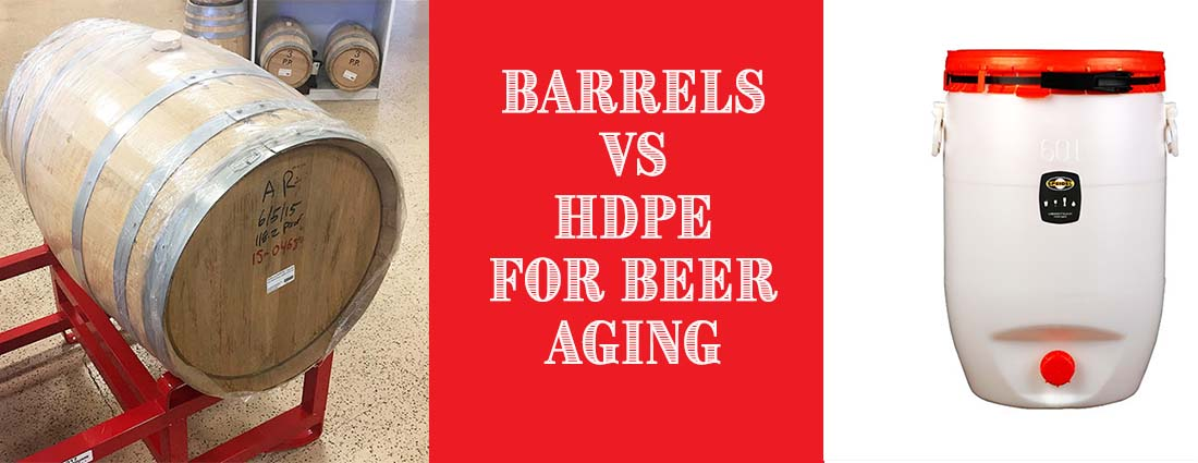 Discussion of Barrels Versus HDPE Storage Vessels For Aging Beer