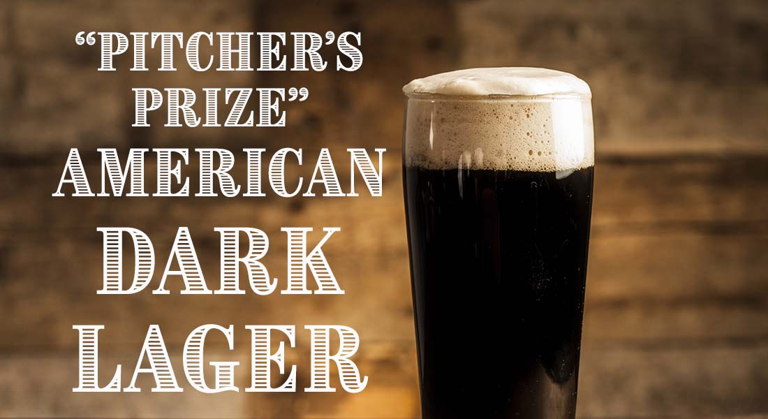 Pitcher's Prize American Dark Lager Recipe