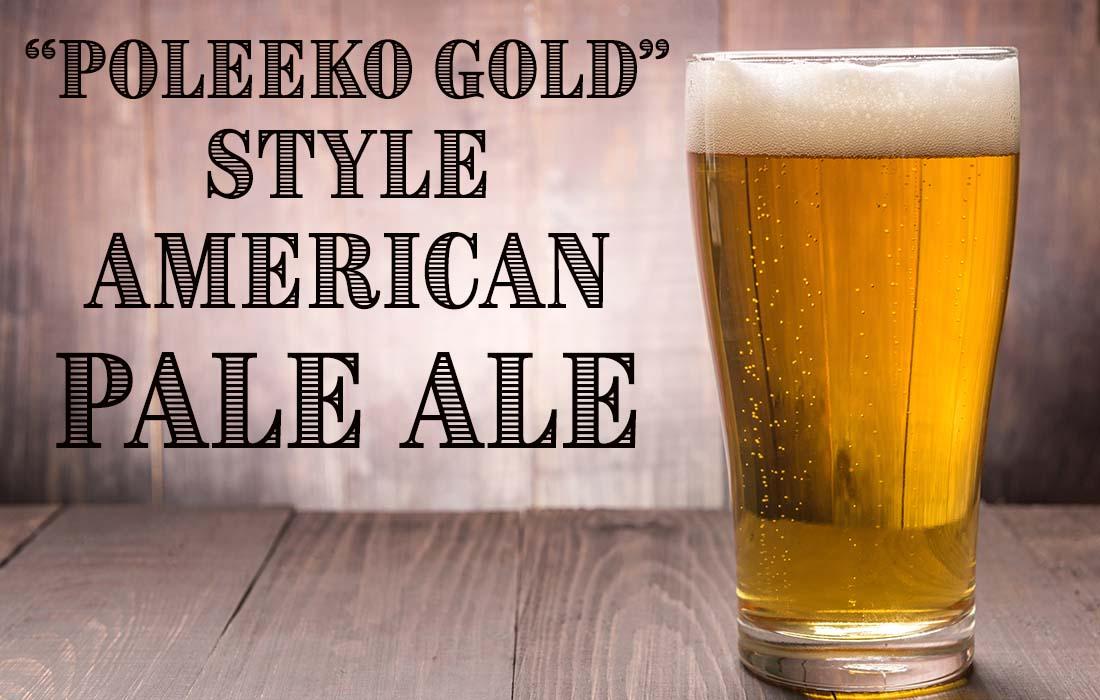 Poleeko Gold Style American Pale Ale Recipe