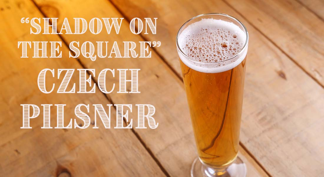 Shadow On The Square Czech Bohemian Pilsner Recipe