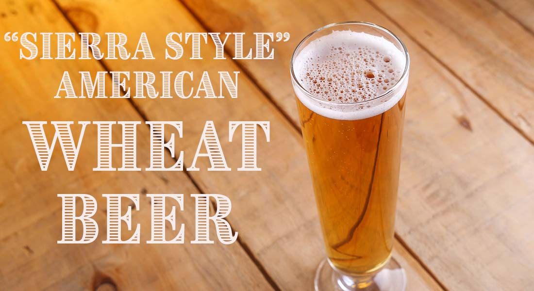 Sierra Style American Wheat Beer Recipe