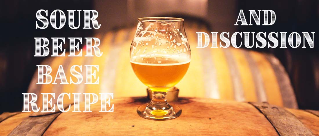 Sour and Wild Beer Base Recipe and Discussion