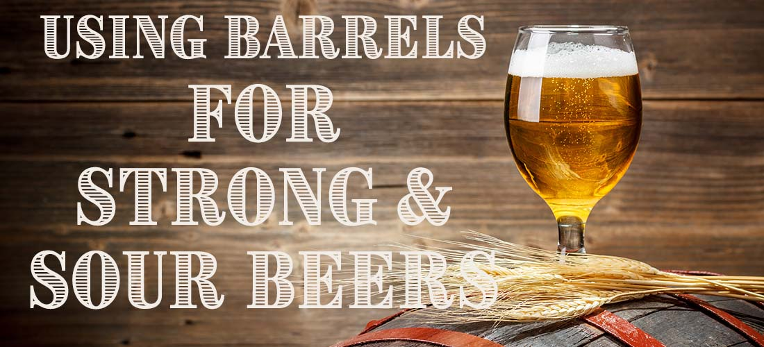 Strong and Sour Beers in Barrels