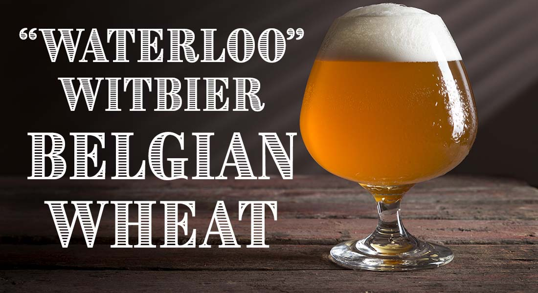 Waterloo Wibier Belgian Wheat Beer Recipe