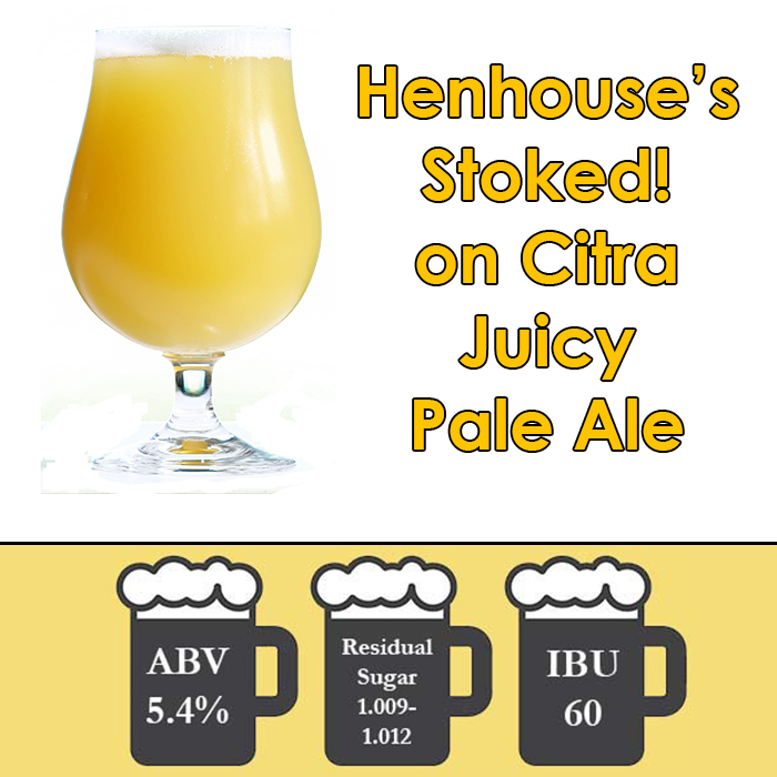 Henhouse STOKED! on Citra - Juicy Pale Ale - All Grain Beer Kit - 5 gal