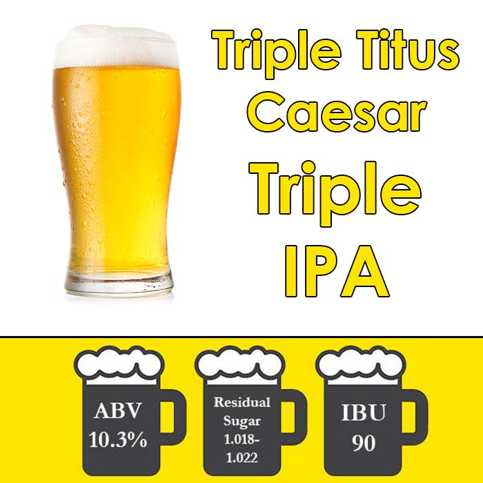 Triple Titus Caesar - Triple IPA - All Grain Beer Kit - 5 gal
