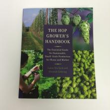 The Hop Grower's Handbook, Laura Ten Eyck and Dietrich Gehring